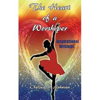 The Heart of a Worshiper by Johnson & Chelsea L