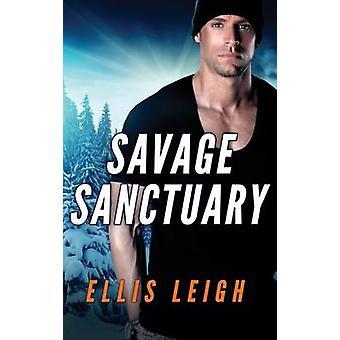Savage Sanctuary A Dire Wolves Mission by Leigh & Ellis