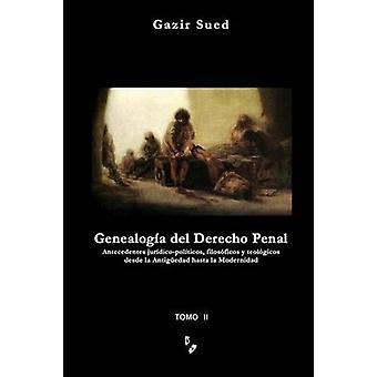 Genealogia del Derecho Penal Tomo II by Sued & Gazir