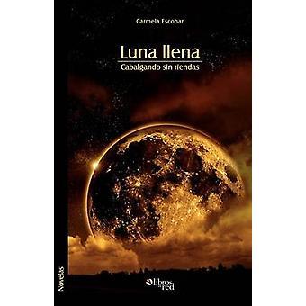 Luna Llena. Cabalgando Sin Riendas by Escobar & Carmela