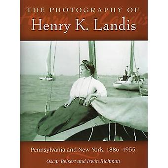 La photographie de Henry K. Landis - Pennsylvanie et New York - 1886-
