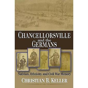 Chancellorsville and the Germans - Nativism - Ethnicity - and Civil Wa