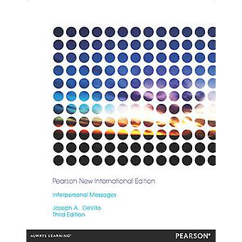 Interpersonal Messages - Pearson New International Edition by Joseph A