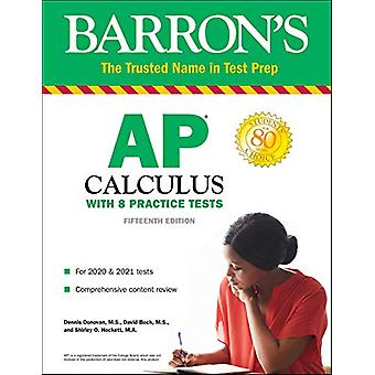 AP Calculus - With 8 Practice Tests by Dennis Donovan - 9781438011738