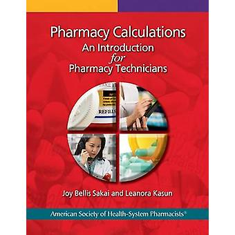 Pharmacy Calculations - An Introduction for Pharmacy Technicians by Jo