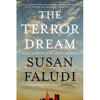 The Terror Dream - What 9/11 Revealed about America by Susan Faludi -
