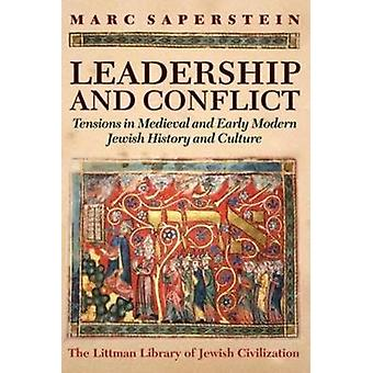 Leadership and Conflict - Tensions in Medieval and Modern Jewish Histo