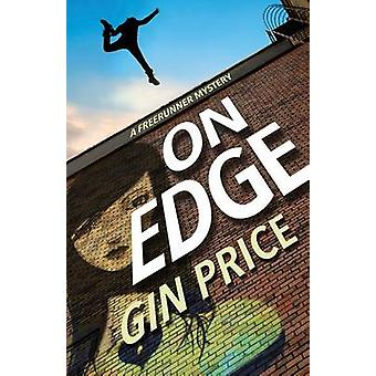 On Edge - A Freerunner Mystery by Gin Price - 9781929345205 Book