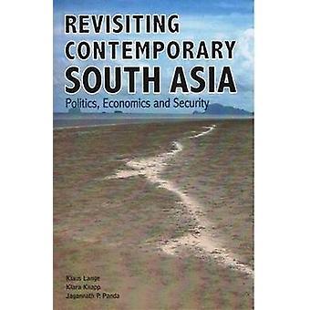 Revisiting Contemporary South Asia - Politics - Economics & Securi
