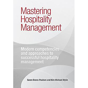Mastering Hospitality Management - Modern Competencies and Approaches
