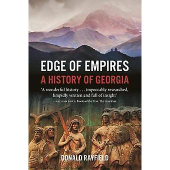 Edge of Empires - A History of Georgia by Donald Rayfield - 9781789140