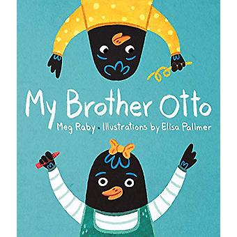 My Brother Otto by Elisa Pallmer - 9781423651543 Book
