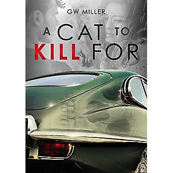 A Cat to Kill For by G.W. Miller - 9781787114098 Book
