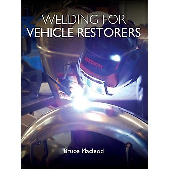 Welding for Vehicle Restorers by Bruce Macleod