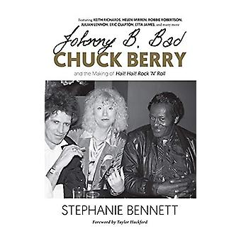 Johnny B. Bad - Chuck Berry and the Making of Hail! Hail! Rock 'n' Rol