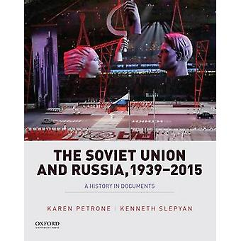 The Soviet Union and Russia - 1939-2015 - A History in Documents by Ms