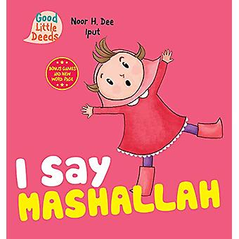 I Say Mashallah by Noor H. Dee - 9780860376439 Book