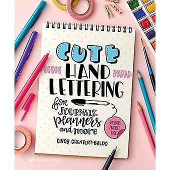 Cute Hand Lettering - For Journals - Planners and More by Cindy Guente