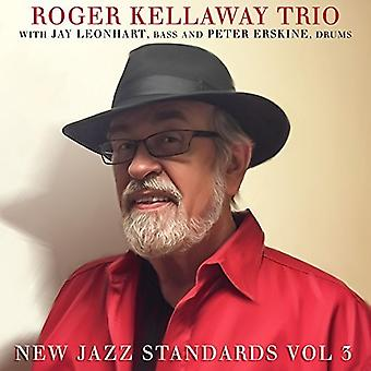 Kellaway, Roger / Leonhart, Jay / Erskine, Peter - New Jazz Standards 3 [CD] USA import