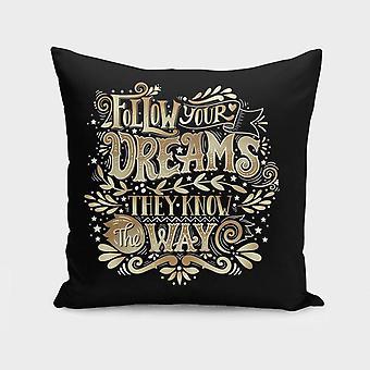 Follows Your Dreams Cushion/pillow