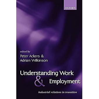 Understanding Work and Employment: Industrial Relations in Transition