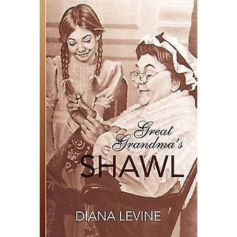 Great Grandma's Shawl by Diana Levine - 9781425772574 Book