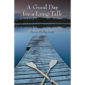 A Good Day for a Long Talk by Steven Phillip Scott - 9781483498720 Bo