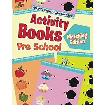 Activity Books Pre School Matching Edition by Activity Book Zone for