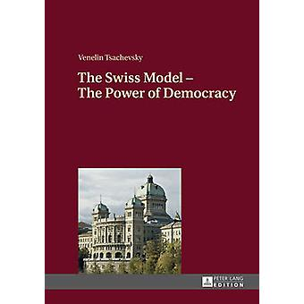 The Swiss Model  The Power of Democracy
