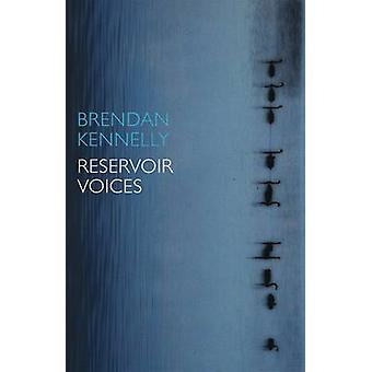 Reservoir Voices by Brendan Kennelly