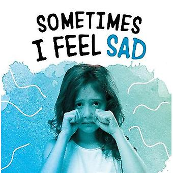 Manchmal fühle ich mich traurig