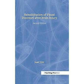 Revalidatie van visuele stoornissen na hersenletsel 2e editie Neuropsychologische revalidatie Een modulair handboek