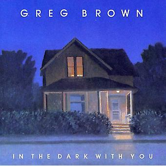 Greg Brown - In the Dark with You [CD] USA import