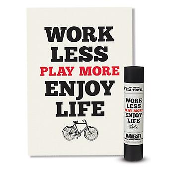 Work Less Play More Enjoy Life Manifesto Tea Towel by Wild & Wolf