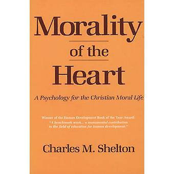 Morale du cœur - psychologie de la vie morale du chrétien (nouvel e