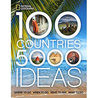 100 Countries - 5000 Ideas - Where to Go - When to Go - What to See -