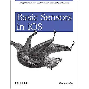 Basic Sensors in iOS - Programming the Accelerometer - Gyroscope - and