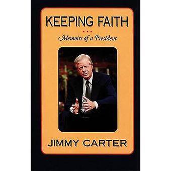 Att hålla tro - memoarer av en President av Jimmy Carter - 9781557283306