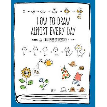 How to Draw Almost Every Day - An Illustrated Sourcebook by Chika Miya