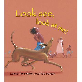 Titta se - titta på mig! av Leonie Norrington - Dee Huxley - 9781741758