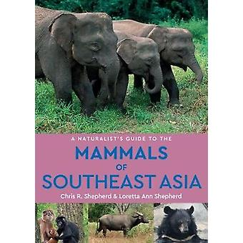 A Naturalist's Guide to the Mammals of Southeast Asia (2nd edition) b