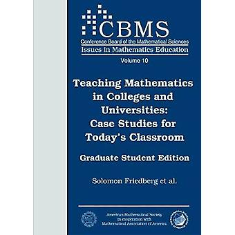 Teaching Mathematics in Colleges and Universities - Case Studies for T