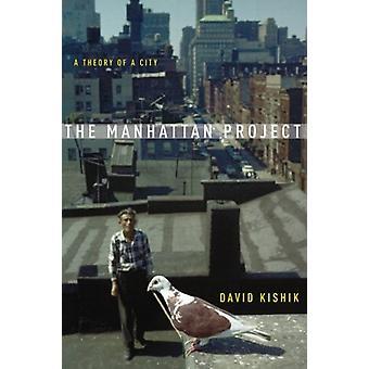 Manhattan-projekti - teoria David Kishik - 978150360 kaupunki