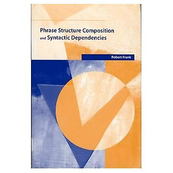 Phrase Structure Composition and Syntactic Dependencies (Current Studies in Linguistics)
