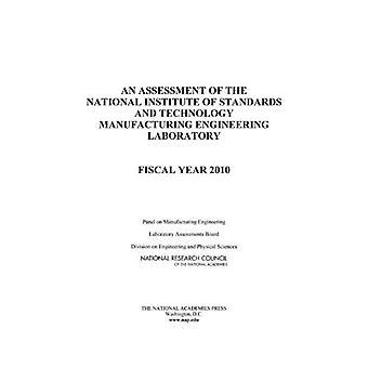 Una valutazione del National Institute of Standards e tecnologia di produzione laboratorio di ingegneria: anno fiscale 2010