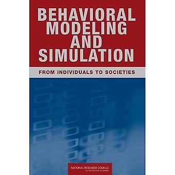 Behavioral Modeling and Simulation: From Individuals to Societies