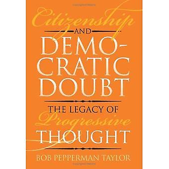 Staatsbürgerschaft und demokratischen Zweifel: das Vermächtnis des progressiven Denkens