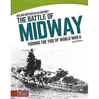 La bataille de Midway: Turning the Tide of World War II (Major batailles en nous l'histoire)