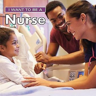 Ik wil een verpleegkundige worden: 2018 (I Want to Be)
