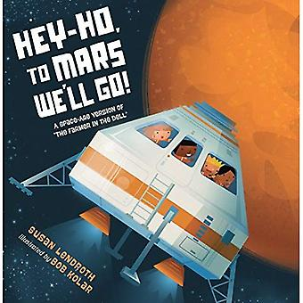 Hey-Ho, to Mars We'll Go!:� A Space-Age Version of \